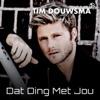 Tim Douwsma - Dat Ding Met Jou