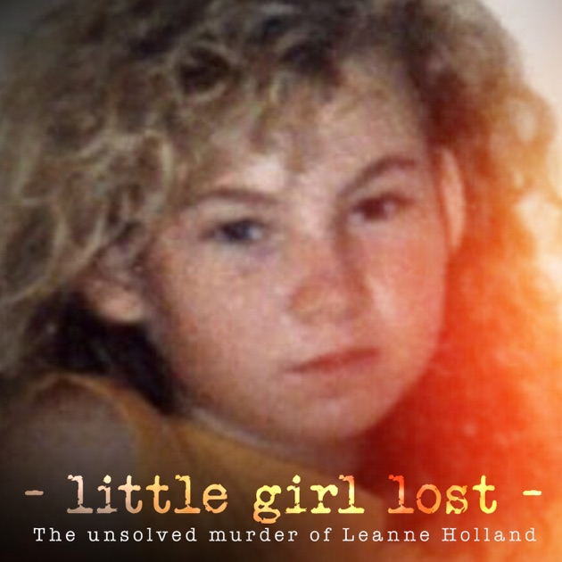 Little Girl Lost: The Unsolved Murder of Leanne Holland by ...