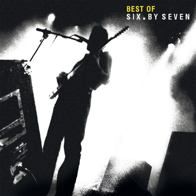 Best of Six By Seven - Six By Seven