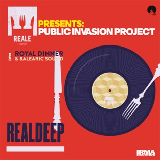 Real Deep (Royal Dinner & Balearic Sound) – Reale Firenze & Public Invasion Project