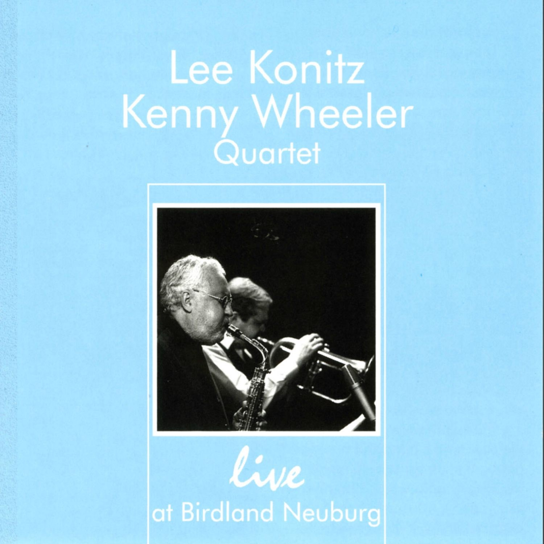 Live at Birdland Neuburg (feat. Lee Konitz, Kenny Wheeler, Gunnar Plümer & Frank Wunsch)