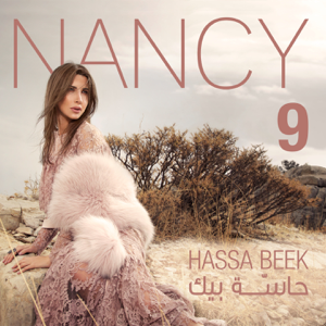 Nancy Ajram - Nancy 9 (Hassa Beek)