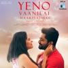 Yeno Vaanilai Maariyadhae Single