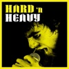 Hard 'n Heavy