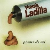 Mama Ladilla - Todos Menos Tú