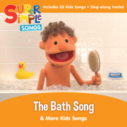 The Bath Song & More Kids Songs - Super Simple Songs - Super Simple Songs