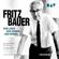 Fritz Bauer Institut - Fritz Bauer: Sein Leben, sein Denken, sein Wirken