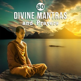 ‎50 Divine Mantras and Prayers: Spiritual Practices, Intense Meditation  Music, Self Healing, Kundalini, Soulful Protection of Happines de Various