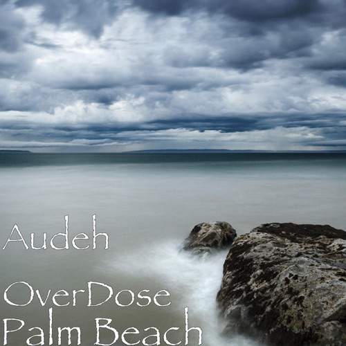 Audeh OverDose - Palm Beach - Single