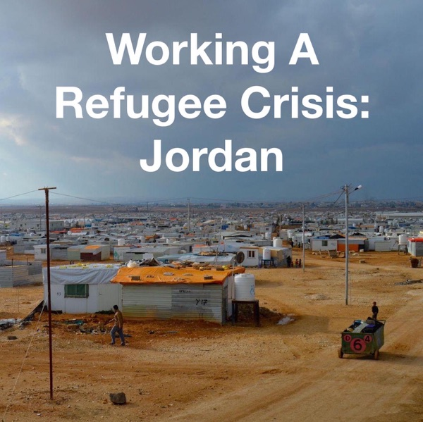 Working A Refugee Crisis: Jordan