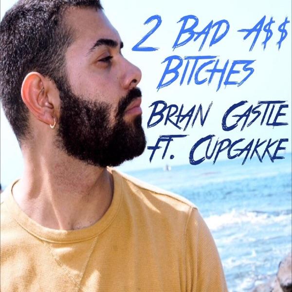 2 Bad Azz Bitches (feat. Cupcakke) - Single