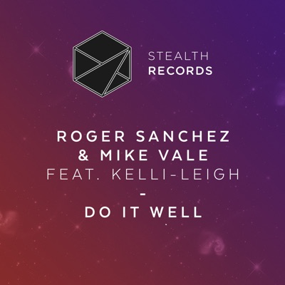 Do It Well (feat. Kelli-Leigh) - Single - Roger Sanchez