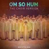 Om So Hum (The Choir Version)-Meditative Mind