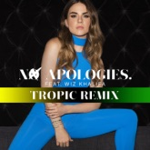 No Apologies. (feat. Wiz Khalifa) [Tropical Remix] - Single