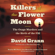 Download Killers of the Flower Moon: The Osage Murders and the Birth of the FBI (Unabridged) Audio Book