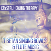 Crystal Healing Therapy: Tibetan Singing Bowls & Flute Music – Tibetan Bowls, Crystal Bowls, Asian Flute Music to Free Your Spirit, Find Inner Balance, Relax & Meditate