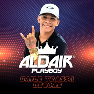 Baile Transa Reggae – Aldair Playboy