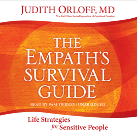 The Empath's Survival Guide: Life Strategies for Sensitive People (Unabridged) audiobook