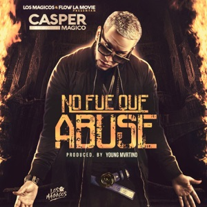 No Fue Que Abuse - Single Mp3 Download