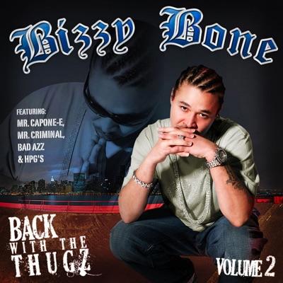 Back with the Thugz, Vol. 2 - Bizzy Bone