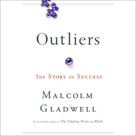 Outliers: The Story of Success (Unabridged) - Malcolm Gladwell mp3 download