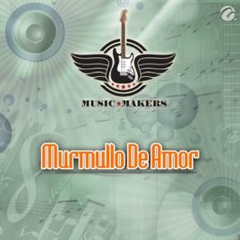 Murmullo De Amor - Single de Music Makers