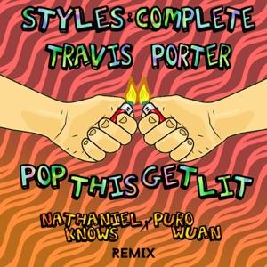 Pop This Get Lit (Nathaniel Knows X Purowuan Remix) [feat. Travis Porter] - Single Mp3 Download