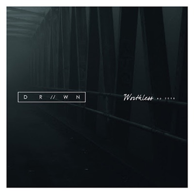Worthless - Single - Drown