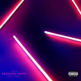Fashion Week (feat. G-Eazy) - Single
