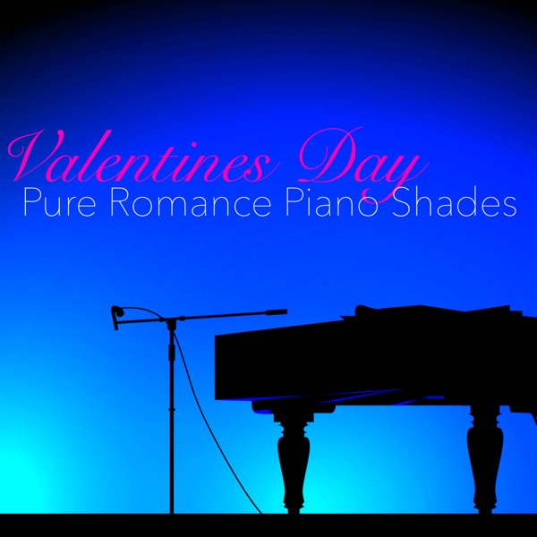 Valentines Day Pure Romance Piano Shades By Relaxing Piano Music
