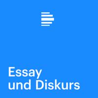 Essay und Diskurs - Deutschlandfunk podcast
