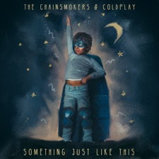 Something Just Like This by The Chainsmokers & Coldplay