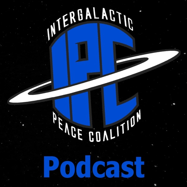IPC | Intergalactic Peace Coalition Podcast