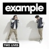 Two Lives (Remixes), Example