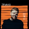 Just You and I - Single, Tom Walker