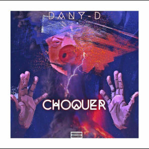 Dany D. - Choquer