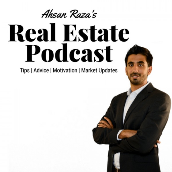 Ahsan Raza's Real Estate Podcast