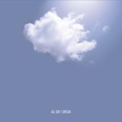 All Day I Dream 003 - Single