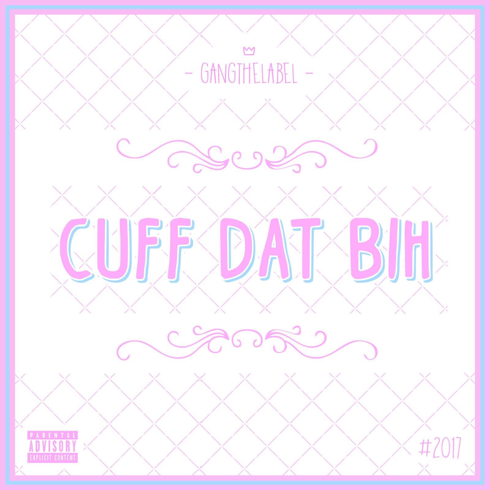 Cuff Dat Bih - Single