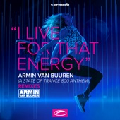 I Live for That Energy (Asot 800 Anthem) [Remixes] - EP