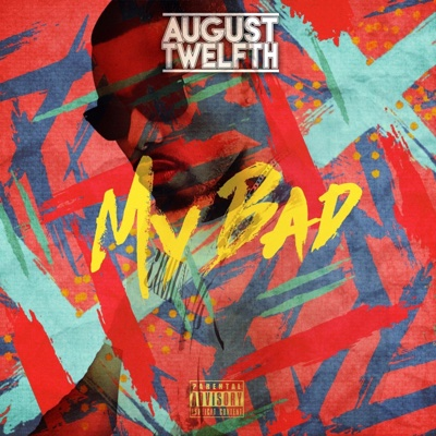 My Bad - Single - August Twelfth album