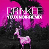 Drinkee (Yeux Noir Remix) - Single