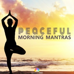 Peaceful Morning Mantras