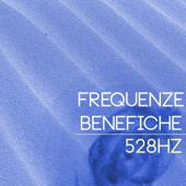 Frequenze Benefiche - Musica 528Hz e 432Hz, Risonanza di Schumann per Meditare e Rilassarsi Profondamente