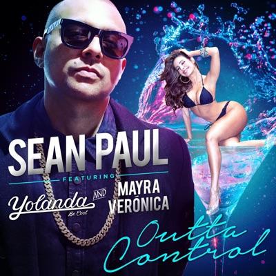 Outta Control (Chumpion Remix) [feat. Mayra Veronica & Yolanda Be Cool] - Single - Sean Paul