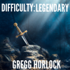 Gregg Horlock - Difficulty: Legendary: LitRPG, Book 1 (Unabridged)  artwork