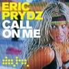 Call On Me (Remixes) - EP, Eric Prydz