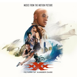 Xxx Return Of Xander Cage Music From The Motion Picture By
