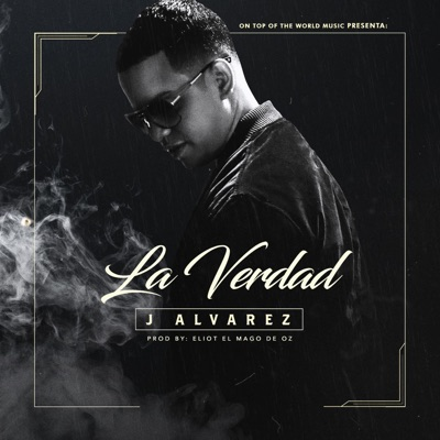 La Verdad - Single - J Alvarez