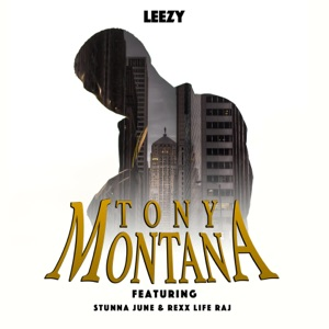 Tony Montana (feat. Stunna June & Rexx Life Raj) - Single Mp3 Download